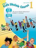 Kid's Ukulele Course 1: The Easiest Ukulele Method Ever! (Book, CD & DVD) (Alfred's Kid's Uk...