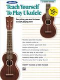 Alfred's Teach Yourself to Play Ukulele, C-Tuning: Everything You Need to Know to Start Play...