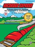 Recorder Express (Soprano Recorder Method for Classroom or Individual Use) : Soprano Recorde...