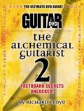 The Alchemical Guitarist: Fretboard Secrets Unlocked! (Guitar World)