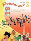 Alfred's Kid's Ukulele Course 2 : The Easiest Ukulele Method Ever!, Book, CD and DVD