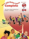 Alfred's Kid's Ukulele Course Complete: The Easiest Ukulele Method Ever! (Book, CD & DVD) (A...