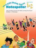 Alfred's Kid's Ukulele Course Notespeller 1 And 2 : The Easiest Ukulele Method Ever!