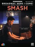 Broadway, Here I Come!: As performed on Smash (Piano/Vocal/Guitar) (Sheet) (Original Sheet M...
