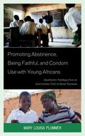 Promoting Abstinence, Being Faithful, and Condom Use with Young Africans : Qualitative Findi...