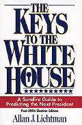 Keys to the White House A Surefire Guide to Predicting the Next President