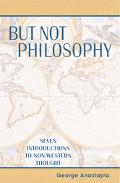 But Not Philosophy Seven Introductions to Non-Western Thought