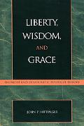 Liberty, Wisdom, and Grace Thomism and Democratic Political Theory
