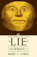 Miraculous Lie Lope De Aguirre and the Search for El Dorado in the Latin American Historical...