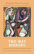 Two-way Mirrors Cross-cultural Perspectives In Chinese-western Comparative Literature