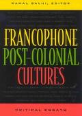 Francophone Post-Colonial Cultures Critical Essays