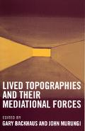 Lived Topographies And Their Mediational Forces