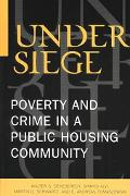 Under Siege Poverty and Crime in a Public Housing Community