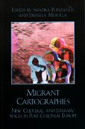 Migrant Cartographies New Cultural And Literary Spaces In Post-colonial Europe
