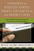 Expansion of Publicly Funded Health Insurence in the United States The Children's Health Ins...
