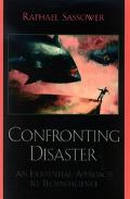 Confronting Disaster An Existential Approach to Technoscience