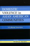 Domestic Violence In Asian American Communities A Cultural Overview