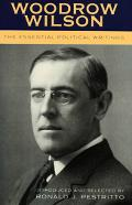 Woodrow Wilson The Essential Political Writings