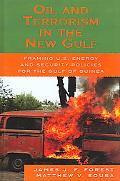 Oil And Terrorism in the New Gulf Framing U.s. Energy And Security Policies for the Gulf of ...