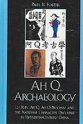 Ah Q Archaeology Lu Xun, Ah Q, Ah Q Progeny, And the National Character Discourse in Twentie...