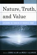 Nature, Truth, And Value Exploring the Thinking of Frederick Ferre