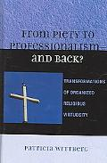 From Piety to Professionalism--and Back? Transformations of Organized Religious Virtuosity
