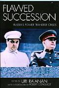 Flawed Succession Russia's Power Transfer Crises