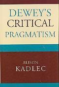 Dewey's Critical Pragmatism