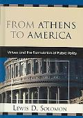 From Athens to America Virtues And the Formulation of Public Policy
