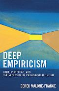 Deep Empiricism Kant, Whitehead, And the Necessity of Philosophical Theism