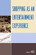 Shopping As an Entertainment Experience