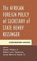 African Foreign Policy of Secretary of State Henry Kissinger A Documentary Analysis