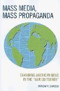 Mass Media, Mass Propaganda: Examining American News in the