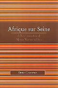 Afrique Sur Seine A New Generation of African Writers in Paris