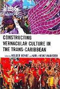 Constructing Vernacular Culture in the Trans-Caribbean