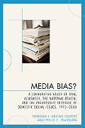 Media Bias: A Comparative Study of Time, Newsweek, the National Review, and the Progressive,...