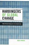 Harbingers of Global Change India's Techno-immigrants in the United States