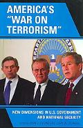 America's War on Terrorism: New Dimensions in U. S. Government and National Security