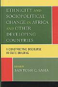 Ethnicity and Socio-Political Change in Africa and Other Developing Countries