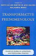 Transformative Phenomenology: Changing Ourselves, Lifeworlds, and Professional Practice