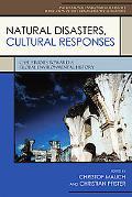 Natural Disasters, Cultural Responses: Case Studies toward a Global Environmental History