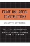 Crime and Racial Constructions: Cultural Misinformation about African Americans in Media and...