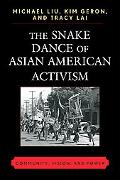 The Snake Dance of Asian American Activism: Community, Vision, and Power
