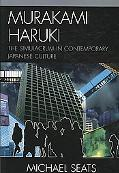 Murakami Haruki: The Simulacrum in Contemporary Japanese Culture