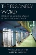 The Prisoner's World: Portraits of Convicts Caught in the Incarceration Binge