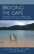 Bridging the Gaps: Faith-Based Organizations, Neoliberalism, and Development in Latin Americ...