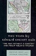 Two Texts by Edward Everett Hale: 'The Man without a Country' and 'Philip Nolan's Friends'