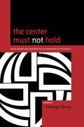 Center Must Not Hold : White Women Philosophers on the Whiteness of Philosophy