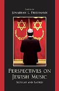 Perspectives on Jewish Music: Secular and Sacred