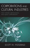 Corporations and Cultural Industries : Time Warner, Bertelsmann, and News Corporation